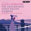 """Hörbuch-Tipp: """"Die Geschichte eines neuen Namens"""" von Elena Ferrante – Teil 2 der Neapel-Saga gelesen von Eva Mattes"""
