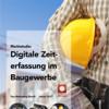 Marktstudie Digitale Zeiterfassung im Baugewerbe