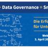 Big Data + Data Governance = Smart Data.   Die Erfolgsformel für Unternehmen. Webinar am 3. April 2014, 15:00 Uhr