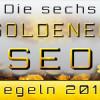 Die sechs goldenen SEO Regeln für eine erfolgreiche Suchmaschinenoptimierung im 2016