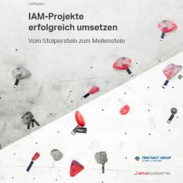 Vom Stolperstein zum Meilenstein – Praxis-Leitfaden zur erfolgreichen Umsetzung von IAM-Projekten