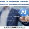 Leitfaden zur erfolgreichen Einführung von künstlicher Intelligenz in Unternehmen