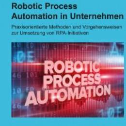 Neuerscheinung Fachbuch: Robotic Process Automation in Unternehmen